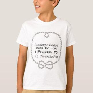 Burning a Bridge Takes Too Long. I Prefer to Use T-Shirt