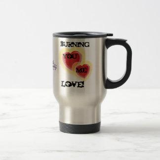 Burning Love Mug -Customize