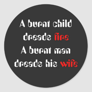 Burnt husband dreads his wife round sticker