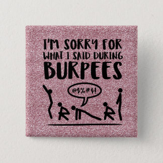 Burpee Sorry (glitter) 2 Inch Square Button
