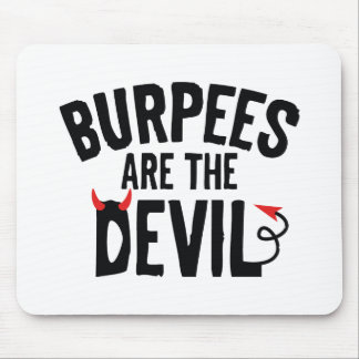 Burpees Are The Devil Mouse Pad