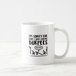 Burpees Exercise Apology Coffee Mug