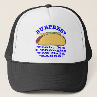 Burpees I Thought You Said Tacos Trucker Hat