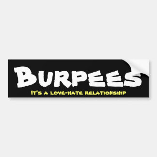 Burpees Love/Hate Relationship Bumper Stickers