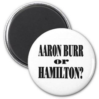 Burr or Hamilton? 2 Inch Round Magnet