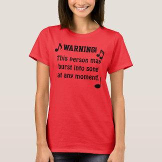Burst Into Song T-Shirt