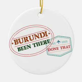 Burundi Been There Done That Round Ceramic Ornament