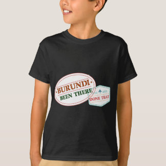 Burundi Been There Done That T-Shirt