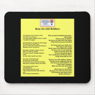 Bury me with Soldiers - Honor Our Veterans Mouse Pad