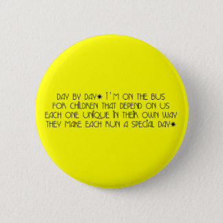 Bus Aide Day By Day 2 Inch Round Button