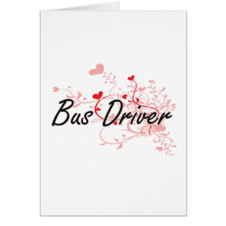Bus Driver Artistic Job Design with Hearts Greeting Card