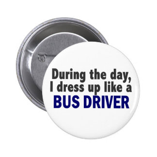 Bus Driver During The Day Pinback Buttons
