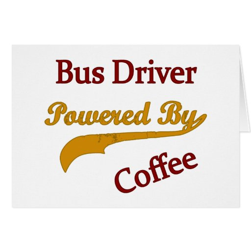Bus Driver Powered By Coffee Cards