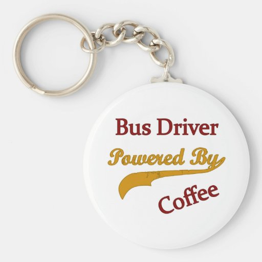 Bus Driver Powered By Coffee Keychain