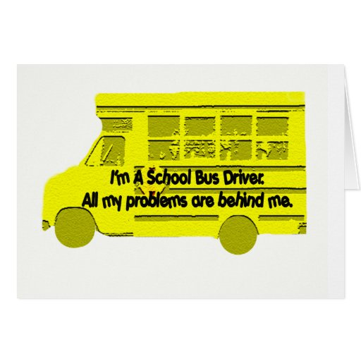 Bus Driver-Problems Behind Me Card