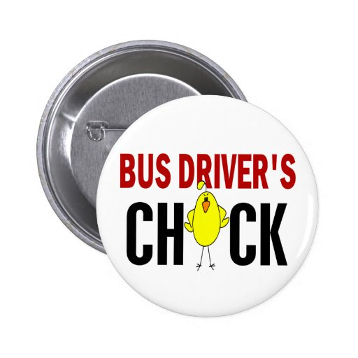 BUS DRIVER'S CHICK PINBACK BUTTON