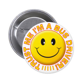 Bus Driver Trust Me Smiley Pinback Button