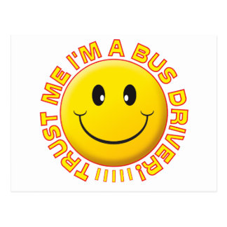 Bus Driver Trust Me Smiley Post Cards