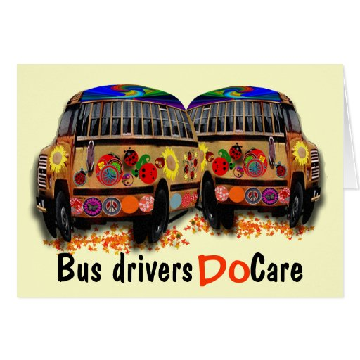 Bus Drivers Do Care Greeting Card
