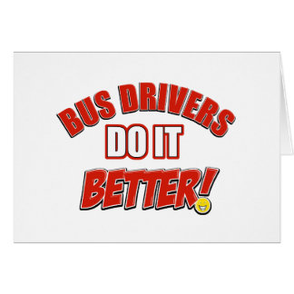 Bus drivers do it better greeting card