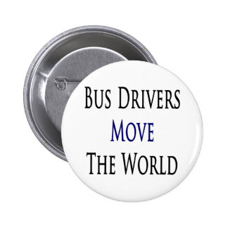 Bus Drivers Move The World Pins