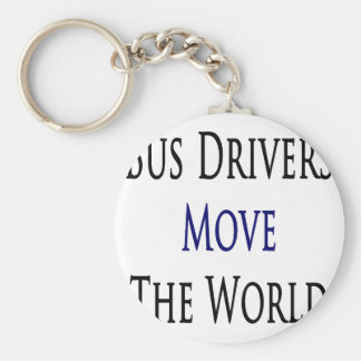 Bus Drivers Move The World Basic Round Button Keychain