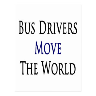 Bus Drivers Move The World Postcards