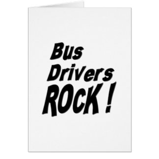Bus Drivers Rock! Greeting Card