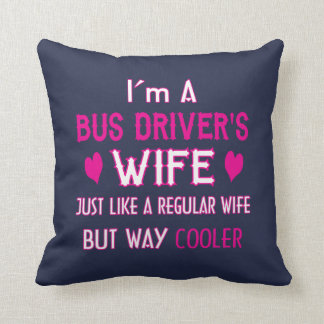 Bus Driver's Wife Throw Pillow