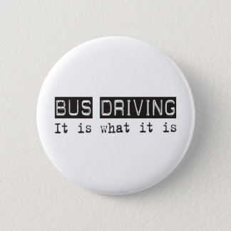 Bus Driving It Is 2 Inch Round Button