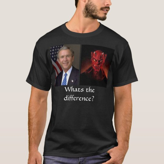 Bush and devil, Whats the difference? T-Shirt