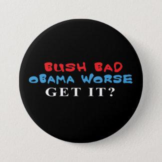 Bush Bad Obama Worse button