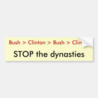 Bush > Clinton > Bush > Clinton, STOP the dynas... Bumper Sticker