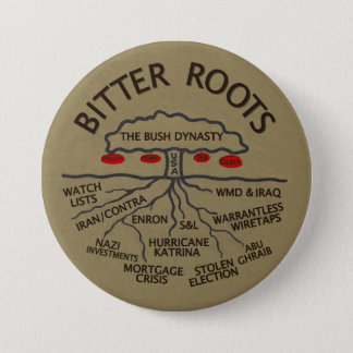 Bush Dynasty Has Bitter Roots 3 Inch Round Button