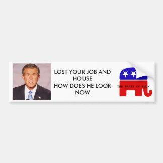 bush_head2, LOG WITH SCRIPT, LOST YOUR JOB AND ... Bumper Sticker