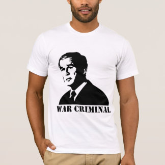 Bush is a War Criminal T-Shirt