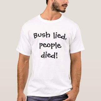 Bush lied, people died! T-Shirt