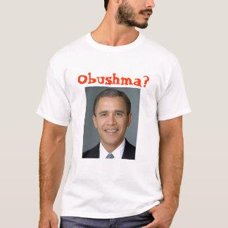 bush-obama, Obushma? T-Shirt