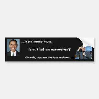 Bush Oxymoron Bumper Sticker