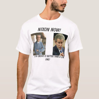 bush_points, nixon1972, Nixon Now!, A dead croo... T-Shirt