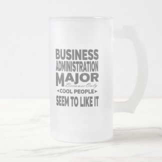 Business Administration College Major Cool People Frosted Glass Beer Mug