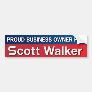 Business Owner for Scott Walker Bumper Sticker