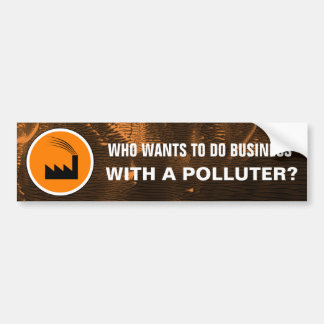 Business Polluter Bumper Sticker
