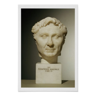 Bust of Pompey (106-48 BC) c.60 BC (marble) Poster