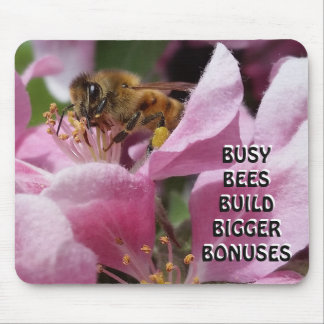 Busy Bees Build Bigger Bonuses Mouse Pad