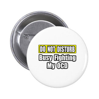 Busy Fighting My OCD 2 Inch Round Button