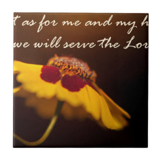 But as for me and my house, we will serve the Lord Tile