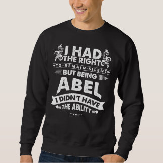 But Being ABEL I Didn't Have Ability Sweatshirt