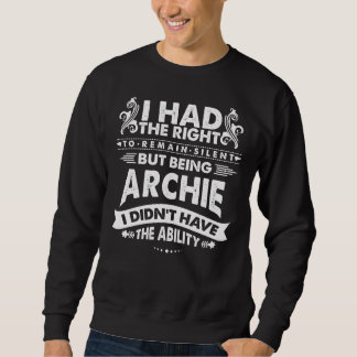 But Being ARCHIE I Didn't Have Ability Sweatshirt