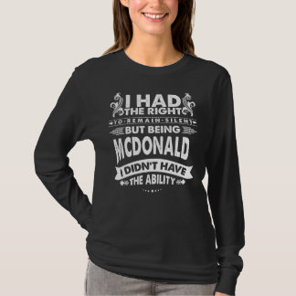 But Being MCDONALD I Didn't Have Ability T-Shirt
